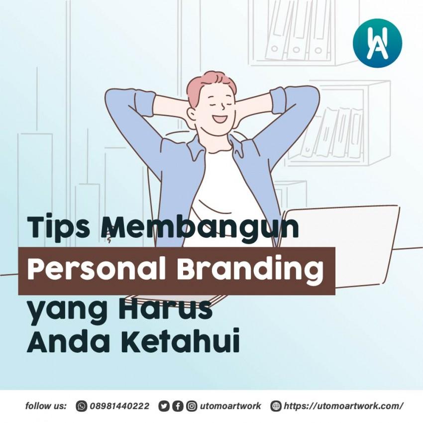 Tips Membangun Personal Branding yang Harus Anda Ketahui