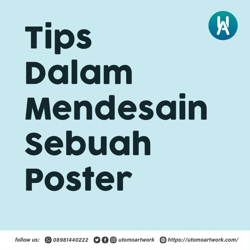 Perhatikan Tips Ini Dalam Mendesain Sebuah Poster