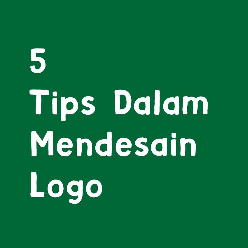 5 Tips Dalam Mendesain Logo
